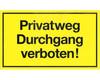 Gebotsschild gelb Privatweg Durchgang verboten - 250x150mm